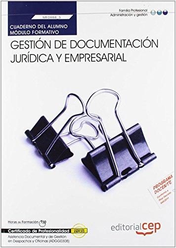 Portada del libro Cuaderno del alumno Gestión de documentación jurídica y empresarial (MF0988_3). Certificados de Profesionalidad. Asistencia documental y de gestión ... (ADGG0308) (Fpe Formacion Empleo (cep)) de Ana Isabel Zapatero Álvarez (27 sep 2012) Tapa blanda
