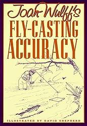 Joan Wulff's Fly-Casting Accuracy by Joan Wulff (1997-10-01)