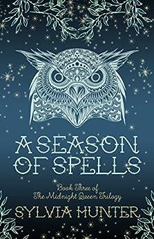 A Season of Spells (The Midnight Queen series) by [Hunter, Sylvia]