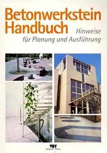 Betonwerkstein Handbuch: Hinweise für Planung und Ausführung