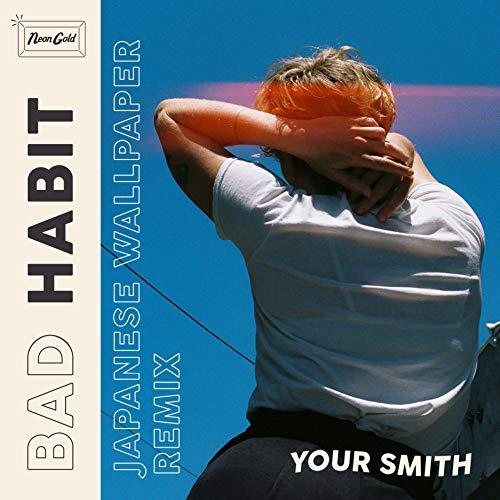 Bad Habit (Japanese Wallpaper Remix) -