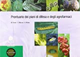 Prontuario dei piani di difesa e degli agrofarmaci. Per gli Ist. tecnici e professionali