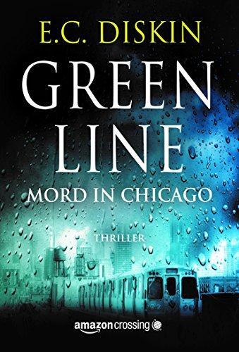 Buchseite und Rezensionen zu 'Green Line - Mord in Chicago' von E.C. Diskin