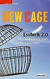 New Cage: Esoterik 2.0. Wie sie die Köpfe leert und die Kassen füllt