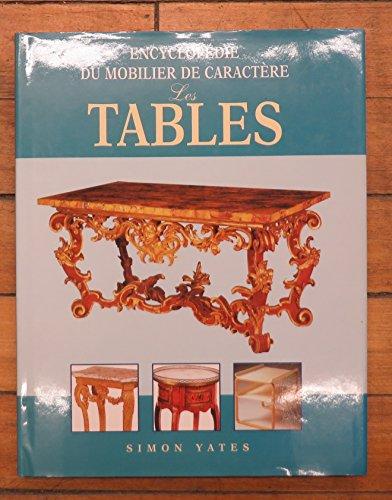 Les tables (Encyclopédie du mobilier de caractère)