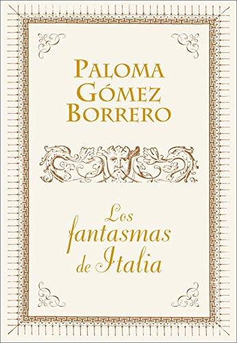 Los fantasmas de Italia (OBRAS DIVERSAS) por Paloma Gomez Borrero