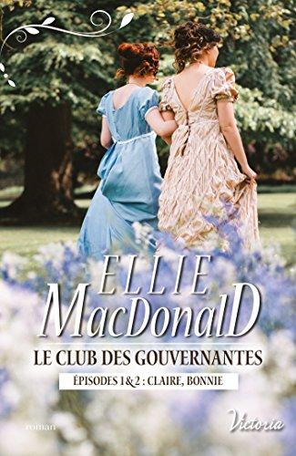 Le club des gouvernantes : Episodes 1 & 2 : Claire, Bonnie - Ellie MacDonald