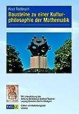 Bausteine zu einer Kulturphilosophie der Mathematik (EAGLE-ESSAY)
