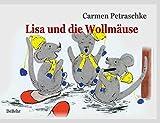 Lisa und die Wollmäuse - ein Bílderbuch für Kinder von 2 bis 7 Jahren und das Erstlesealter