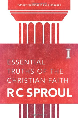 Essential Truths of the Christian Faith por R. C. Sproul