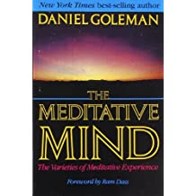 The Meditative Mind: The Varieties of Meditative Experience by Daniel Goleman (1996-01-03)