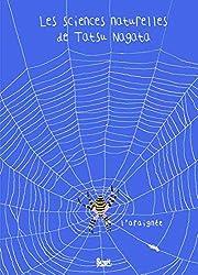L'Araignée. Les sciences naturelles de Tatsu Nagata