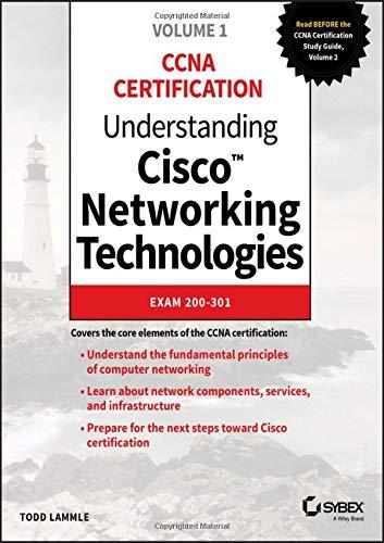 Understanding Cisco Networking Technologies, Volume 1: Exam 200-301 (CCNA Certification, Band 1)