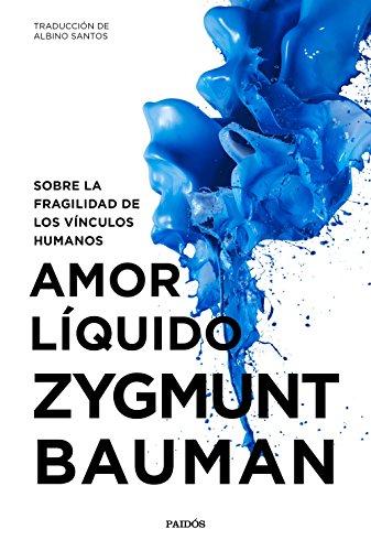 Amor líquido: Sobre la fragilidad de los vínculos humanos (Contextos) por Zygmunt Bauman