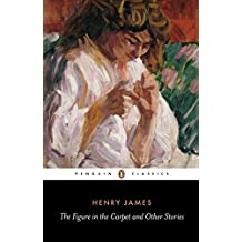 The Figure in the Carpet and Other Stories (Classics) by Henry James (1986-04-24)