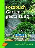 Fotobuch Gartengestaltung: 400 Ideen in Text und Bild - Harald Braun
