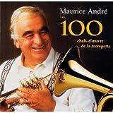 Maurice André : Les 100 Chefs-d'Oeuvre de la Trompette