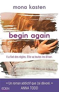 Begin again par Mona Kasten