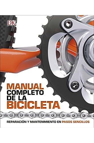 Manual completo de la bicicleta: Reparación y mantenimiento en pasos sencillos
