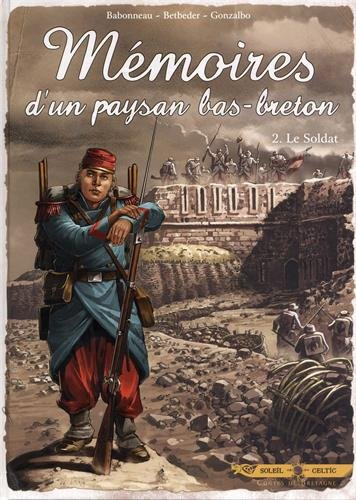 Mémoires d'un paysan Bas-Breton T02 - Le Soldat