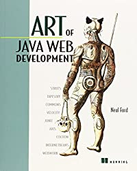 Art of Java Web Development: Struts, Tapestry, Commons, Velocity, Junit, Axis, Cocoon, Internetbeans, Webwork: Frameworks and Practices