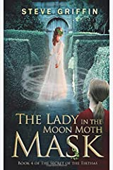 The Lady in the Moon Moth Mask: Book 4 of The Secret of the Tirthas: Volume 4 Paperback