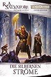 Die silbernen Ströme: Die Legende von Drizzt (DIE VERGESSENEN WELTEN 3)
