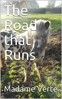 The Road that Runs (Chez Martin) by [Verte, Madame]
