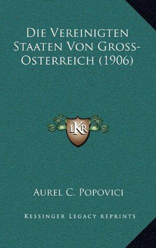 Die Vereinigten Staaten Von Gross-Osterreich (1906)