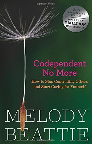 Codependent No More: How to Stop Controlling Others and Start Caring for Yourself por Melody Beattie