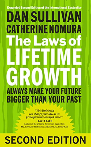 the-laws-of-lifetime-growth-always-make-your-future-bigger-than-your-past