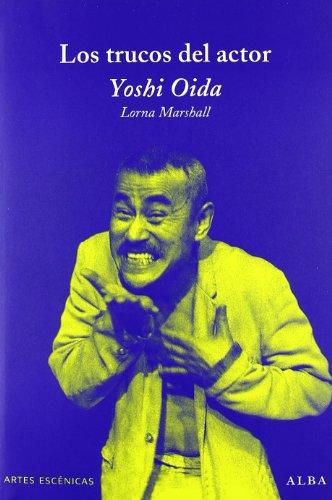 Los Trucos Del Actor (Artes escénicas) por Yoshi Oida