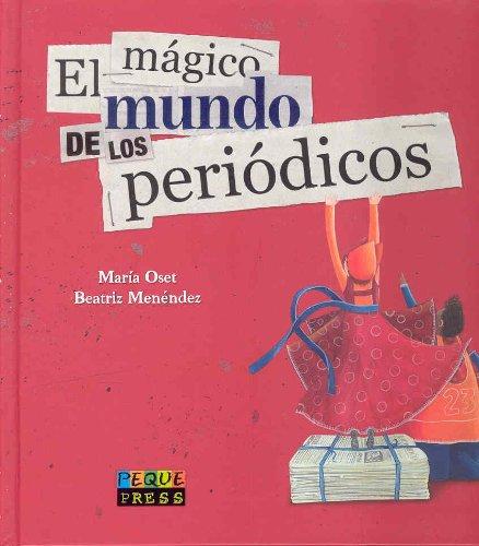 Magico mundo de los periodicos, el por Maria Oset