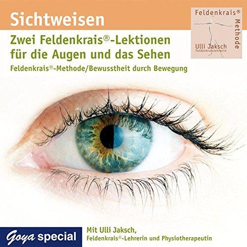 Sichtweisen. Feldenkrais für die Augen und das Sehen