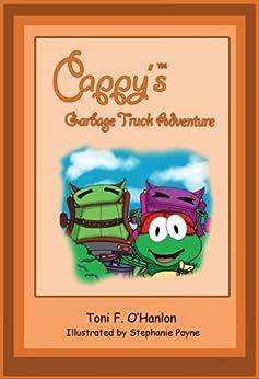 Cappy's Garbage Truck Adventure by [O'Hanlon, Toni ]