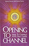Opening to Channel: How to Connect with Your Guide (Birth Into Light)