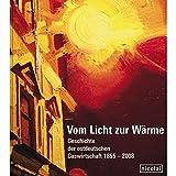Vom Licht zur Wärme: Geschichte der ostdeutschen Gaswirtschaft 1855-2008 - Rainer Karlsch
