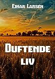 Duftende liv (Danish Edition)