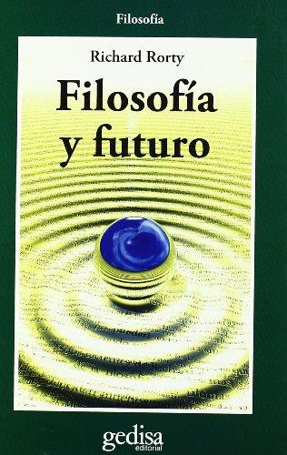 Filosofía y futuro (Cla-De-Ma) por Richard Rorty