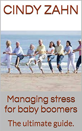 managing-stress-for-baby-boomers-the-ultimate-guide-english-edition