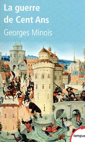 La Guerre de Cent Ans par Georges MINOIS