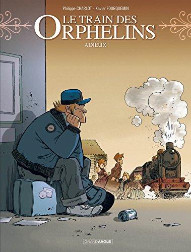 Le train des orphelins [Bande dessinée] [Série] (t.08) : Adieux