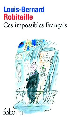 Ces Impossibles Francais (Folio) par Louis-Bernard Robitaille