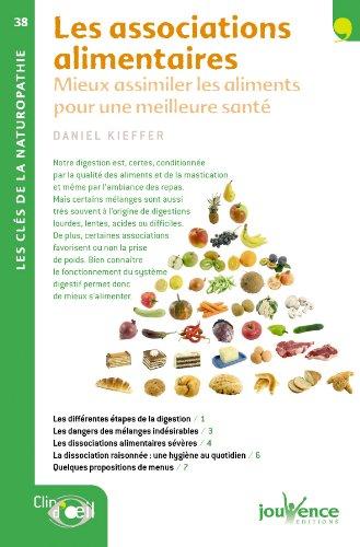 Les associations alimentaires : Mieux assimiler les aliments pour une meilleure santé par Daniel Kieffer