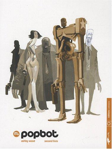 Popbot : Tome 2 par Ashley Wood