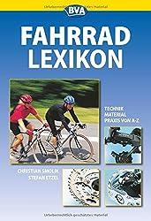 Das grosse Fahrradlexikon. Technik, Praxis, Material von A bis Z