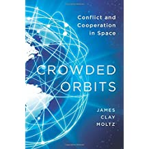 Crowded Orbits – Conflict and Cooperation in Space