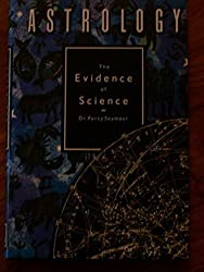 Astrology: The Evidence of Science by Percy Seymour (1988-04-21)