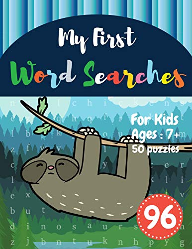 My First Word Searches: 50 Large Print Word Search Puzzles : wordsearch for 7 year olds activity workbooks | Ages 7 8 9+ sloth bear design (Vol.96) (Kids word search books, Band 96)