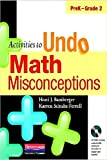 Activities to Undo Math Misconceptions, PreK-Grade 2 [With CDROM]